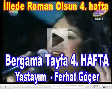 Bergama Tayfa Videoları Ferhat Göçer Yastayım Videosu