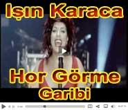 I��n Karacan�n Hor G�rme Garibi klipi