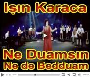I��n Karaca Ne Duams�n Ne de Bedduam �ark�s� �ark� s�z� s�zleri