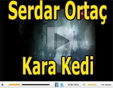Serdar Orta� kara kedi alb�m� karakedi �ark�s� dinle video izle